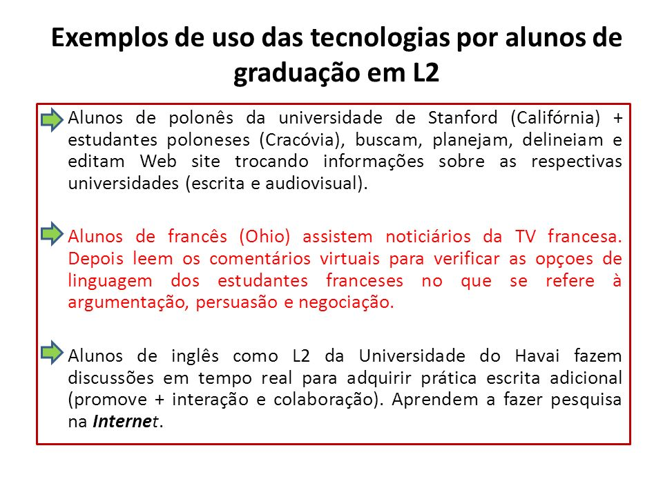 Exemplos de uso das tecnologias por alunos de graduação em L2
