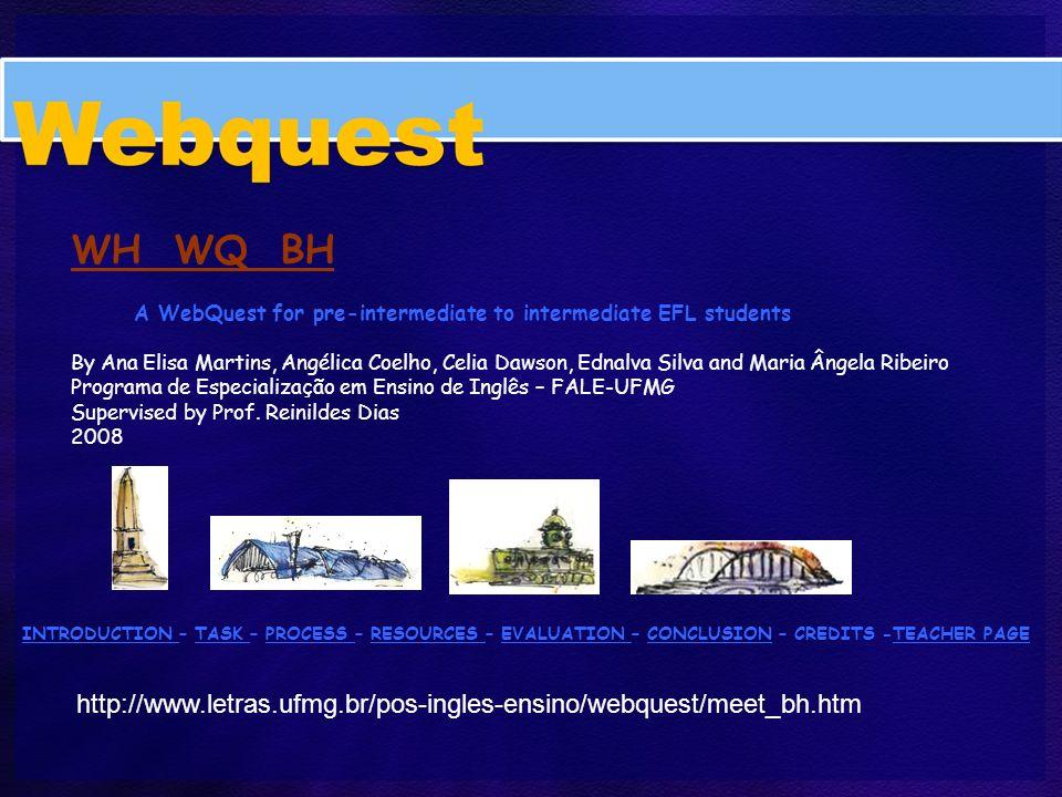 WH WQ BH A WebQuest for pre-intermediate to intermediate EFL students.