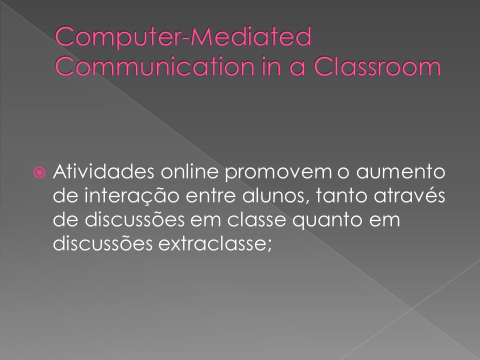 Computer-Mediated Communication in a Classroom