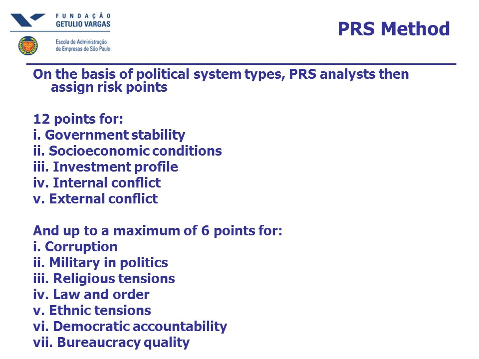 PRS MethodOn the basis of political system types, PRS analysts then assign risk points. 12 points for: