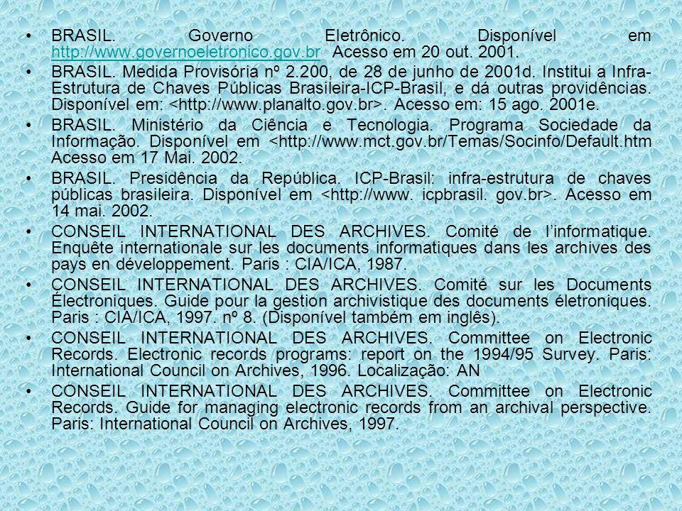 BRASIL. Governo Eletrônico. Disponível em http://www.governoeletronico.gov.br Acesso em 20 out. 2001.