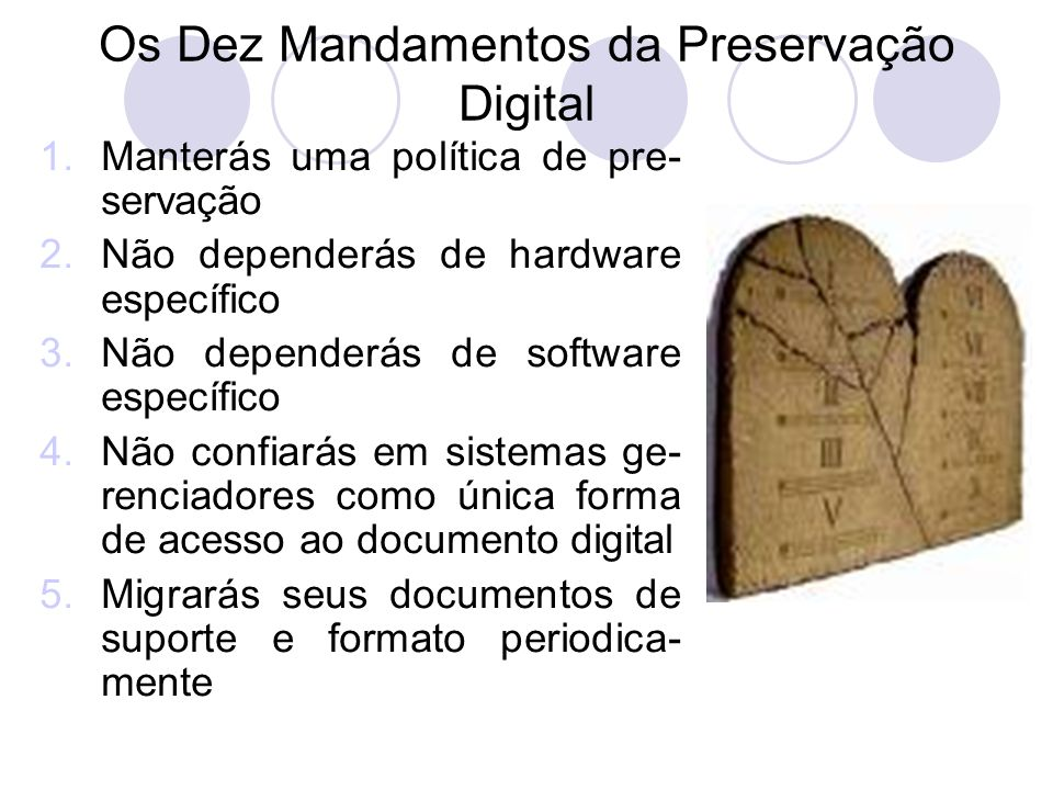 Os Dez Mandamentos da Preservação Digital