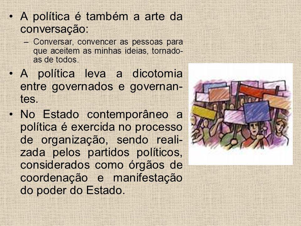 A política é também a arte da conversação: