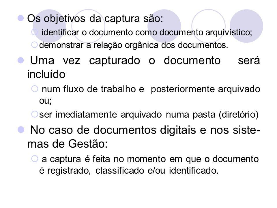No caso de documentos digitais e nos siste-mas de Gestão: