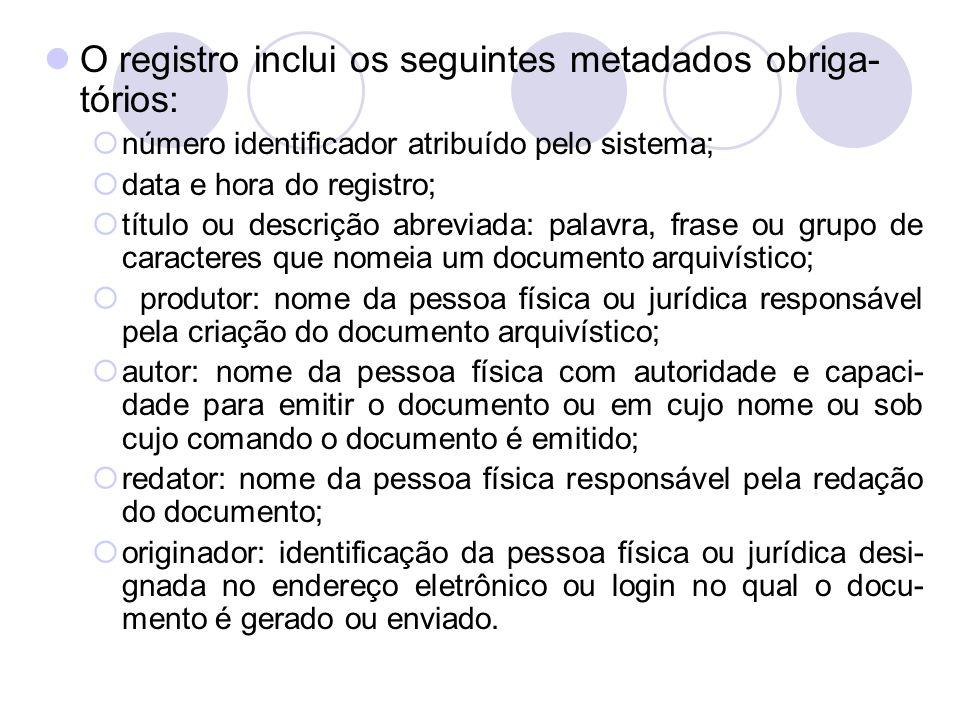 O registro inclui os seguintes metadados obriga-tórios: