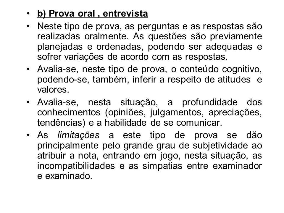 b) Prova oral , entrevista