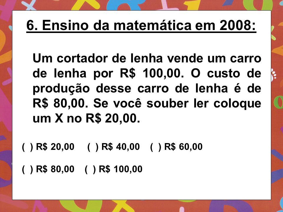 6. Ensino da matemática em 2008: