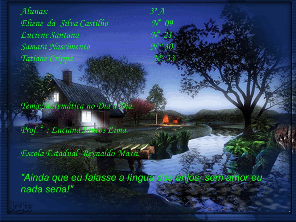 Alunas: 3º A Eliene da Silva Castilho N° 09.