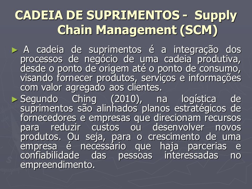 CADEIA DE SUPRIMENTOS - Supply Chain Management (SCM)