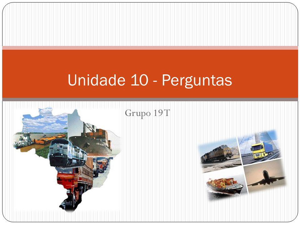 Unidade 10 - Perguntas Grupo 19 T