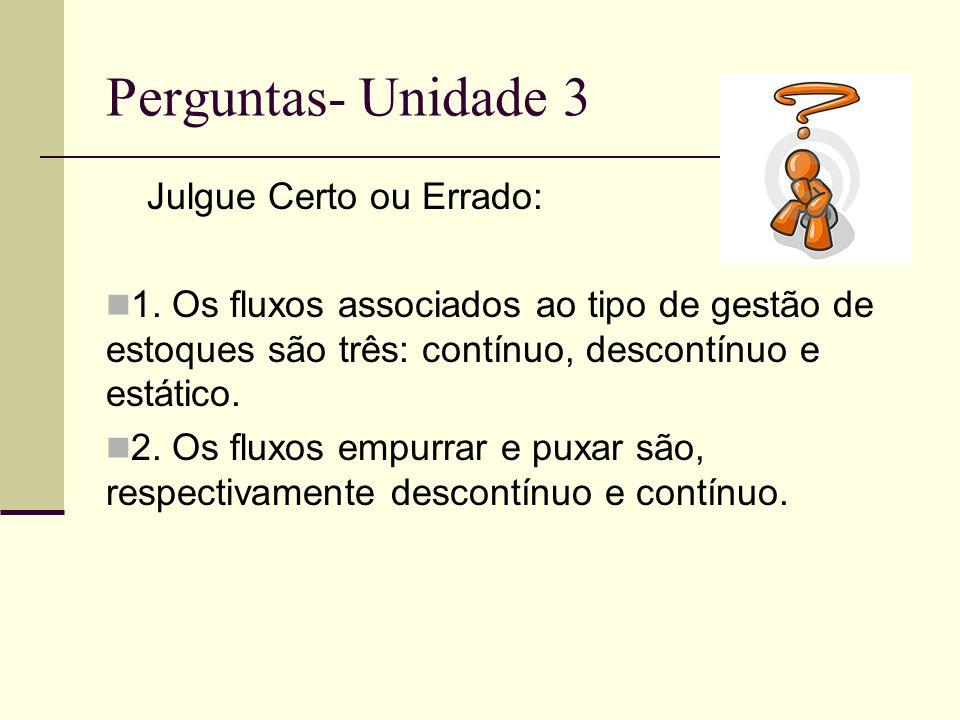 Perguntas- Unidade 3 Julgue Certo ou Errado: