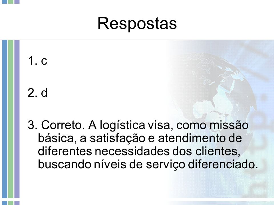Respostas1. c. 2. d.