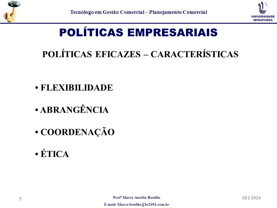 POLÍTICAS EMPRESARIAIS POLÍTICAS EFICAZES – CARACTERÍSTICAS