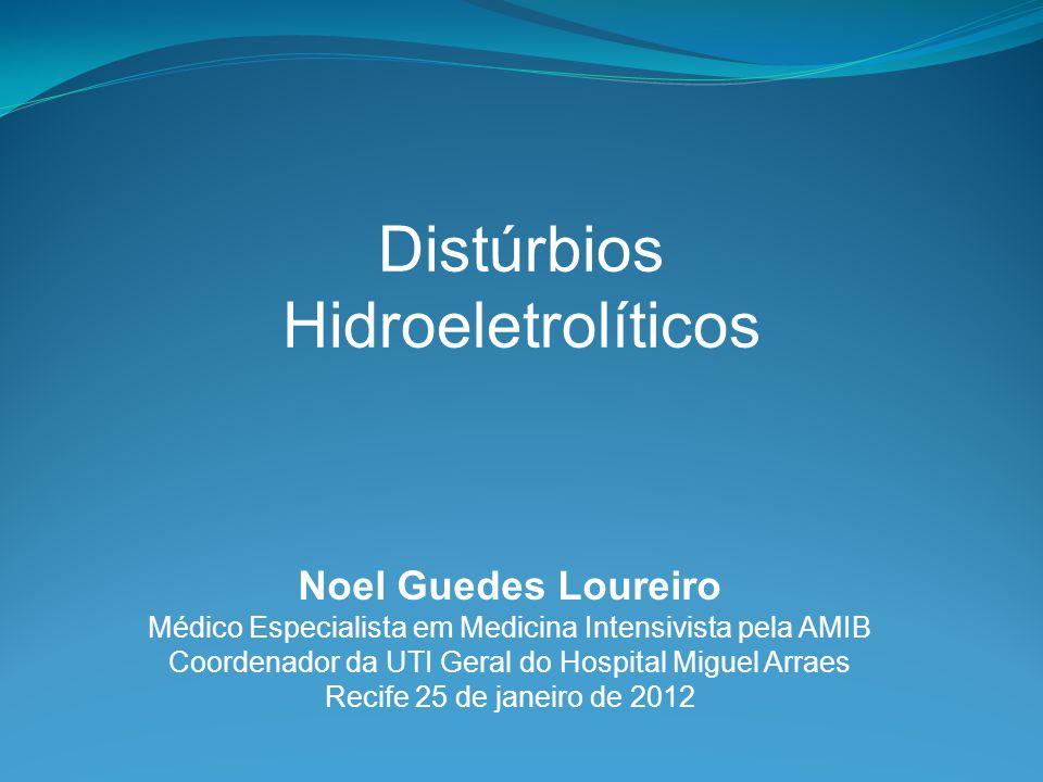 Distúrbios Hidroeletrolíticos Noel Guedes Loureiro