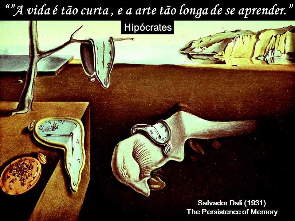 A vida é tão curta , e a arte tão longa de se aprender.