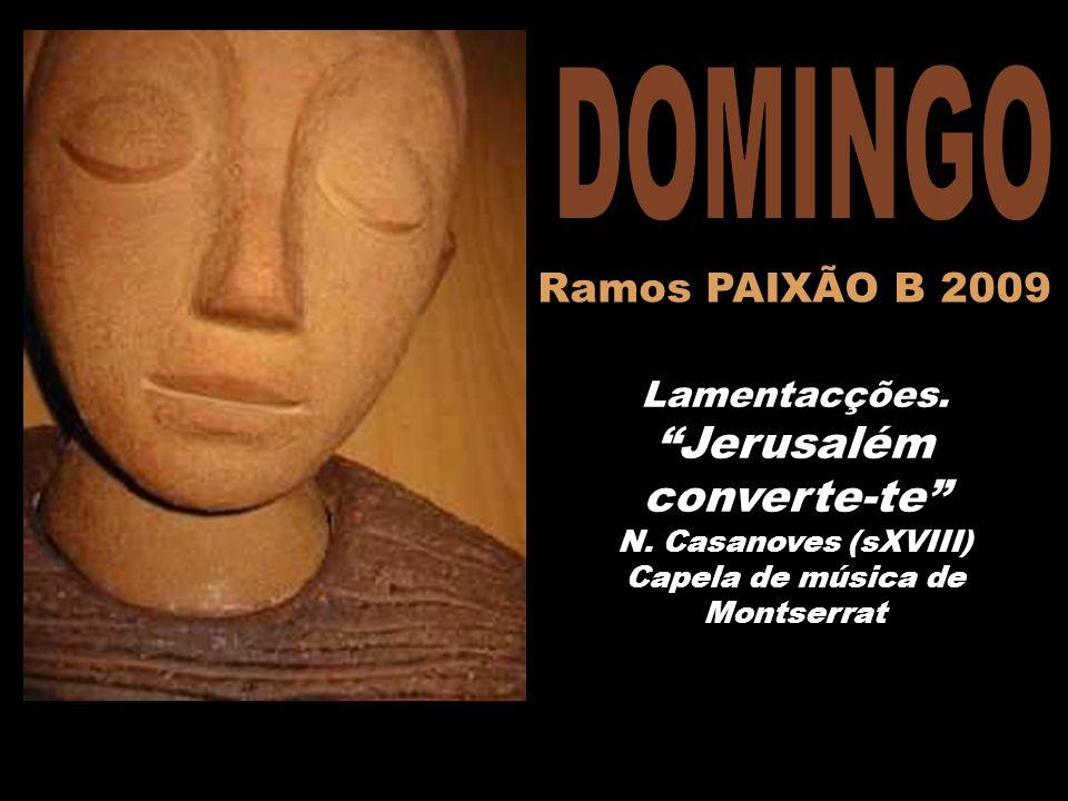 DOMINGO Ramos PAIXÃO B 2009 Amb el «
