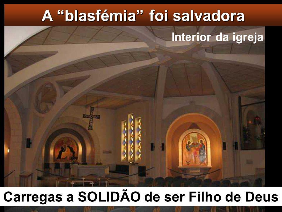 A blasfémia foi salvadora Carregas a SOLIDÃO de ser Filho de Deus