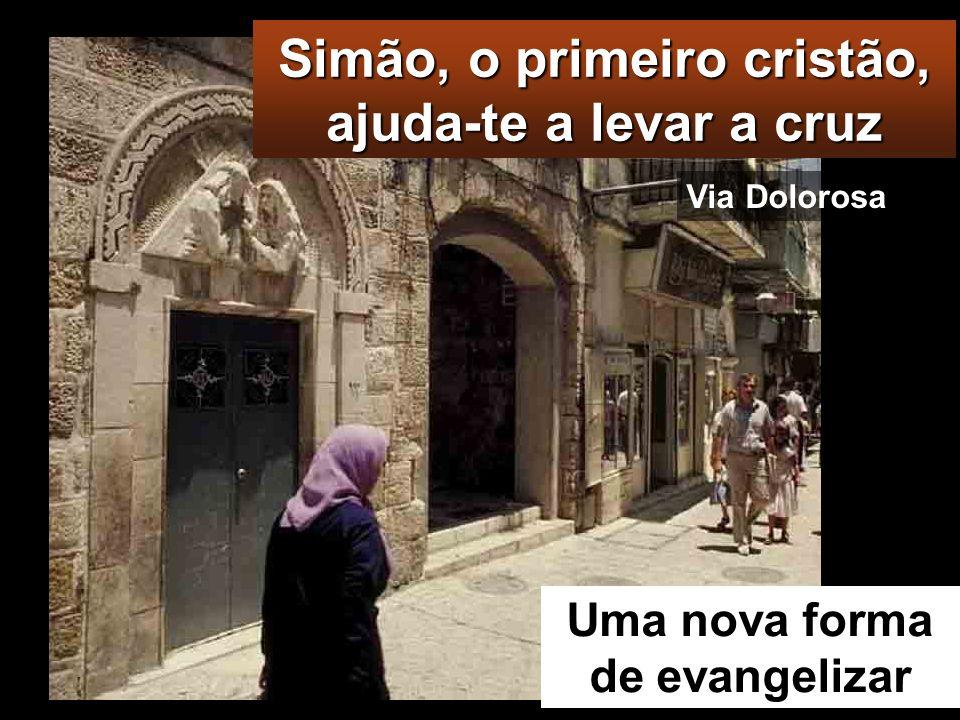 Simão, o primeiro cristão, ajuda-te a levar a cruz