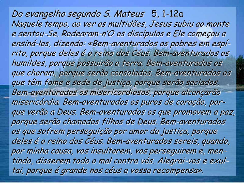 Do evangelho segundo S. Mateus 5, 1-12a