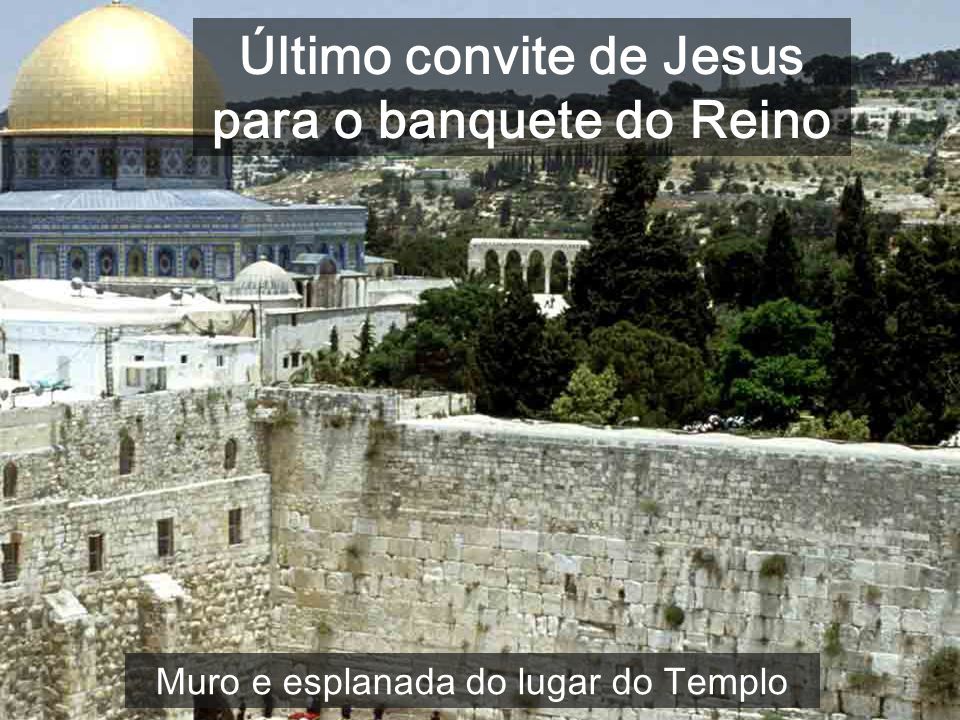 Último convite de Jesus para o banquete do Reino