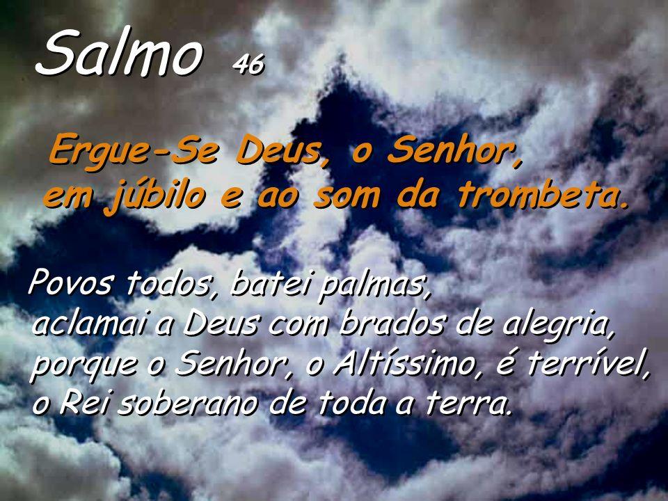 Salmo 46 em júbilo e ao som da trombeta.