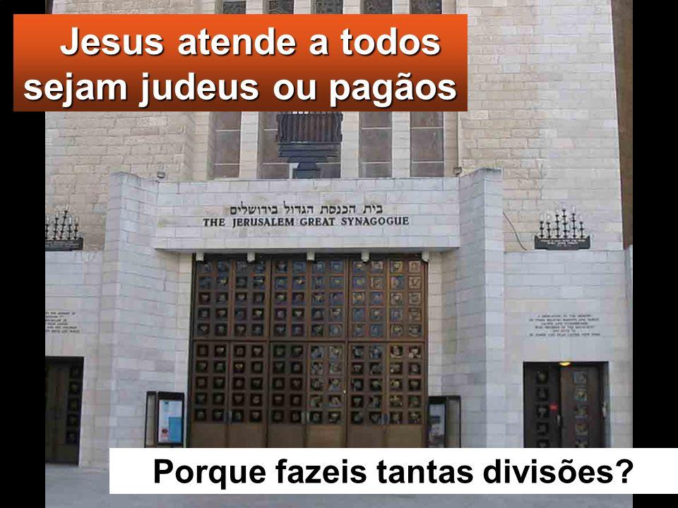 Jesus atende a todos sejam judeus ou pagãos