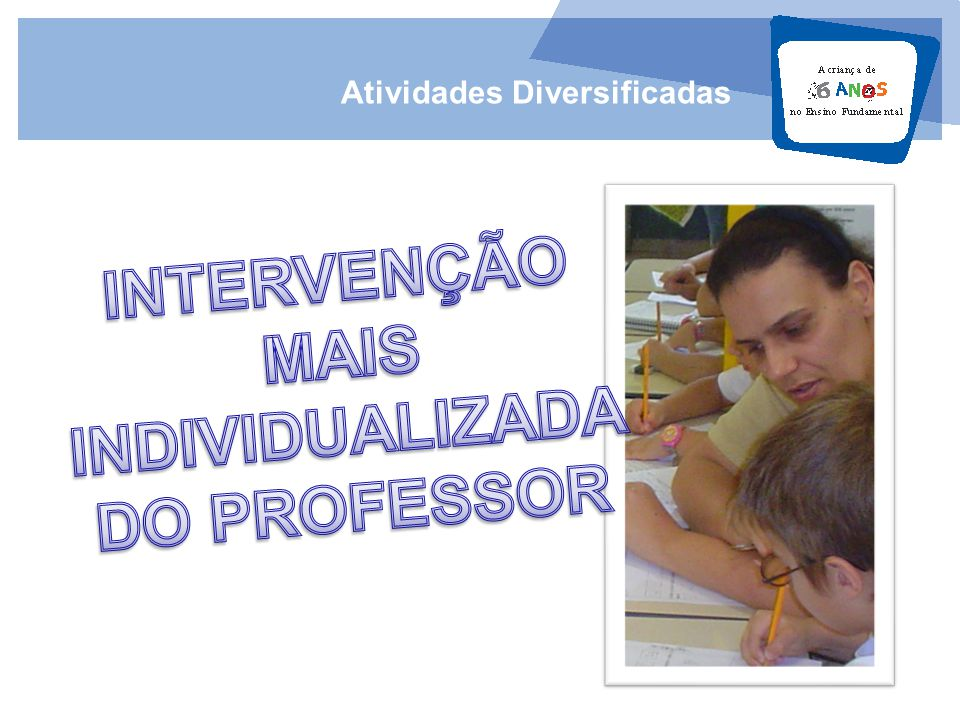 INTERVENÇÃO MAIS INDIVIDUALIZADA DO PROFESSOR
