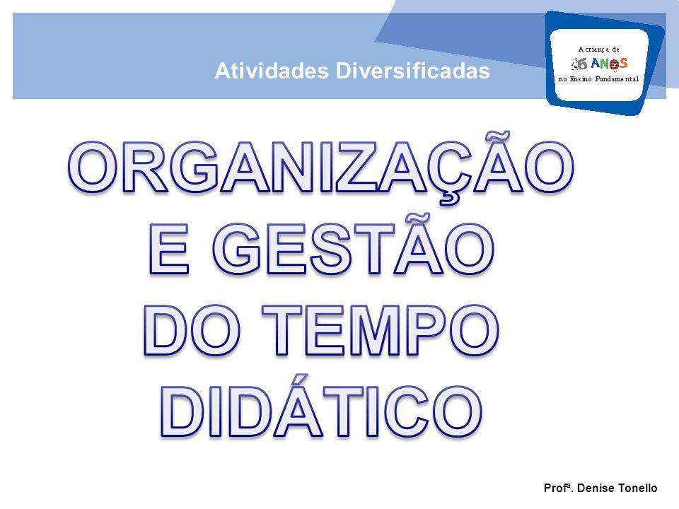 ORGANIZAÇÃO E GESTÃO DO TEMPO DIDÁTICO