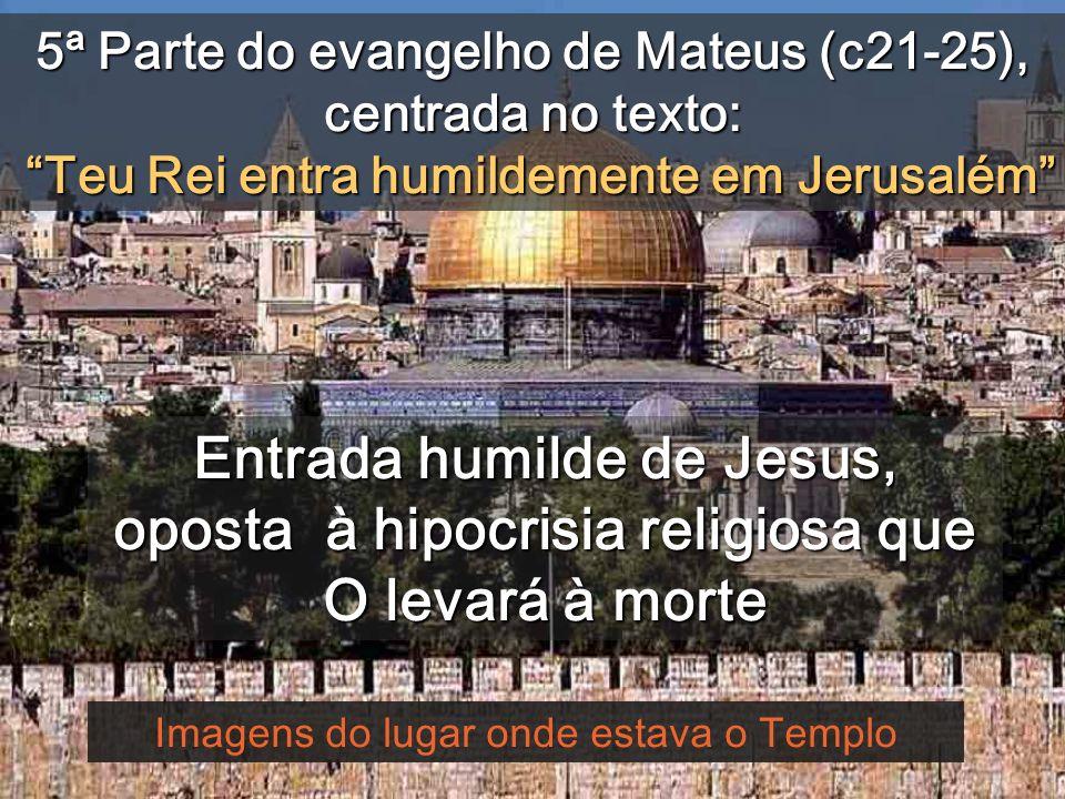 Imagens do lugar onde estava o Templo