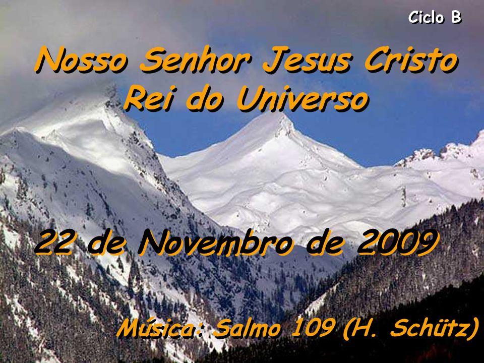 Nosso Senhor Jesus Cristo Música: Salmo 109 (H. Schütz)