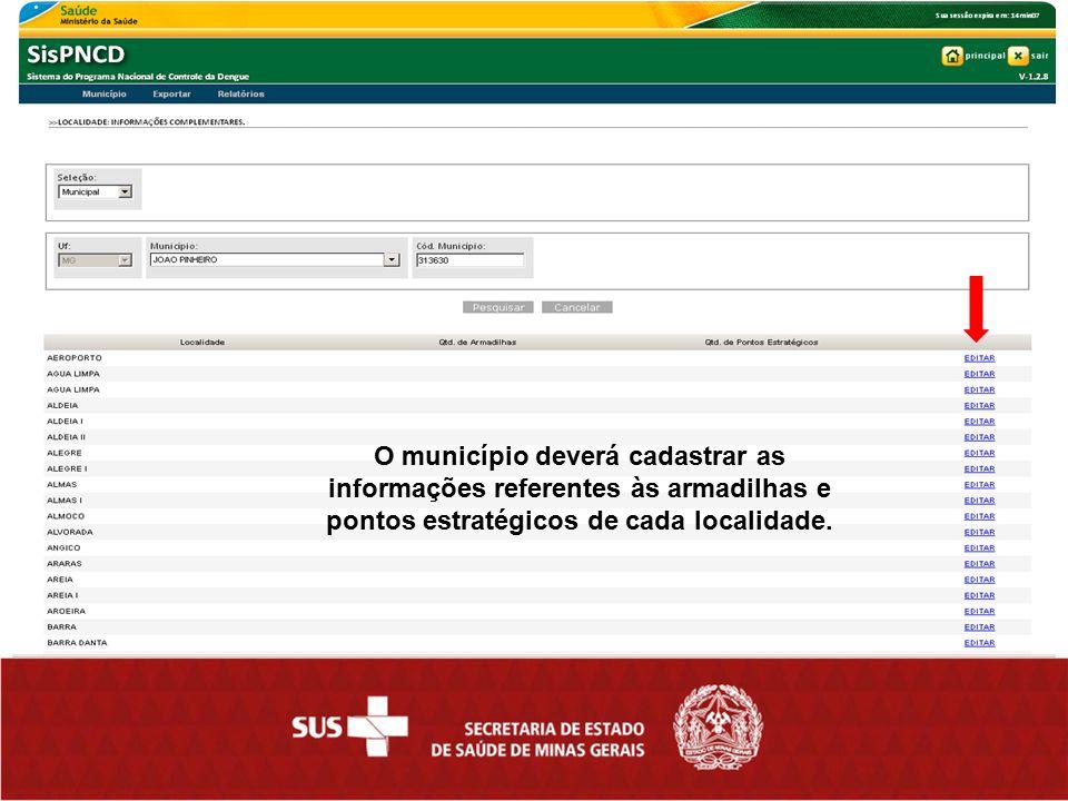 O município deverá cadastrar as informações referentes às armadilhas e pontos estratégicos de cada localidade.