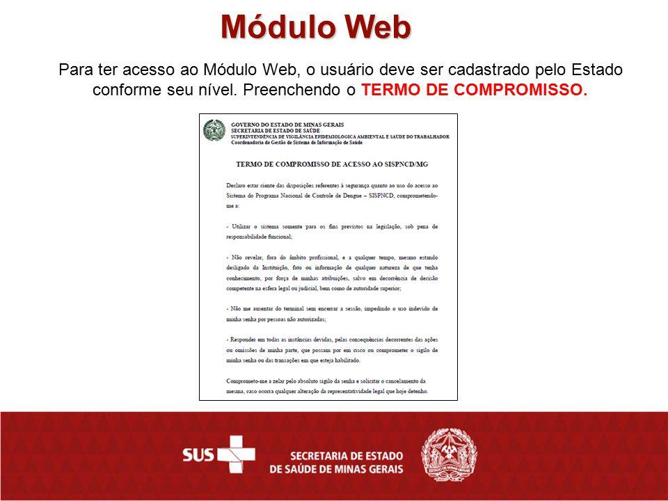 Módulo Web Para ter acesso ao Módulo Web, o usuário deve ser cadastrado pelo Estado conforme seu nível.