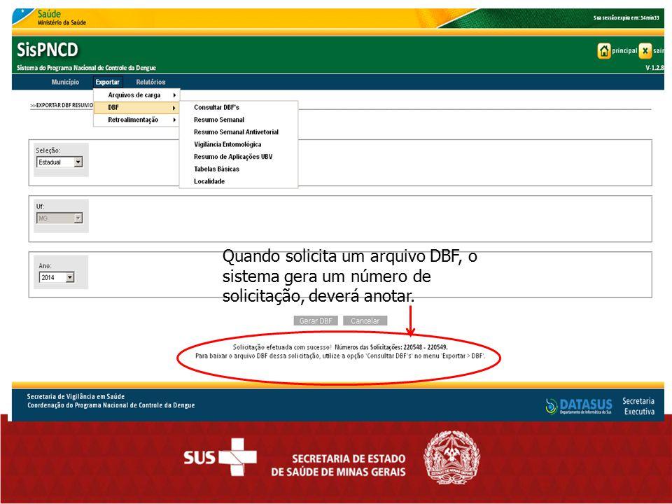Quando solicita um arquivo DBF, o sistema gera um número de solicitação, deverá anotar.