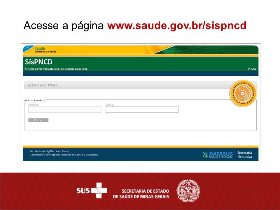 Acesse a página www.saude.gov.br/sispncd