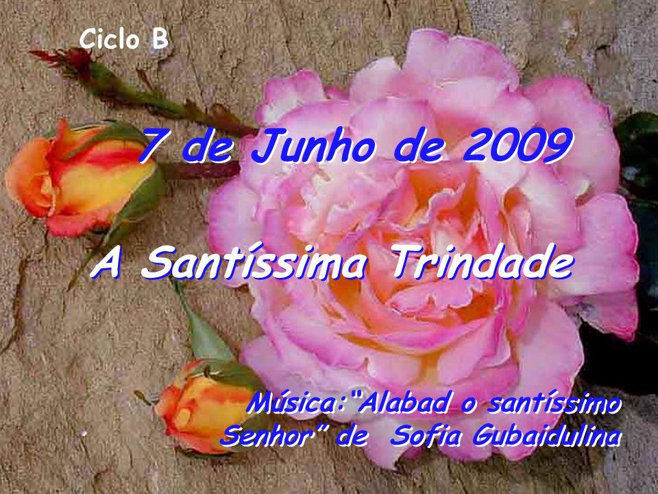 7 de Junho de 2009 A Santíssima Trindade