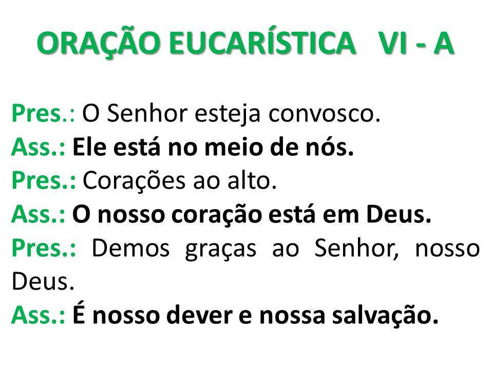 ORAÇÃO EUCARÍSTICA VI - A