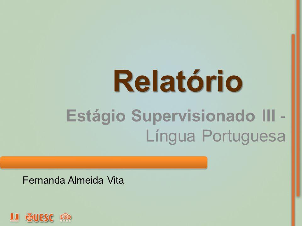 Estágio Supervisionado III - Língua Portuguesa