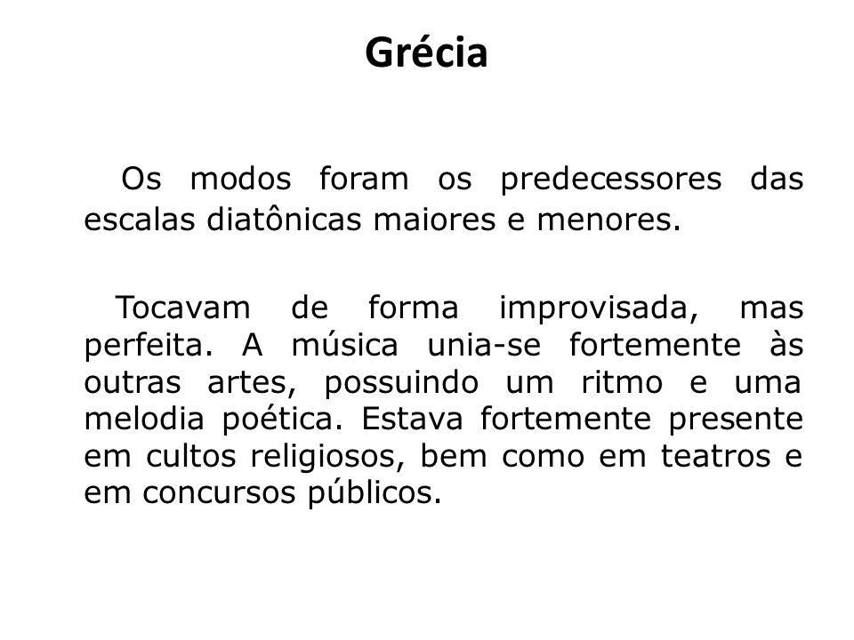 Grécia Os modos foram os predecessores das escalas diatônicas maiores e menores.