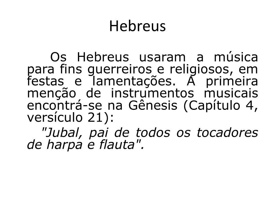 Hebreus Jubal, pai de todos os tocadores de harpa e flauta .