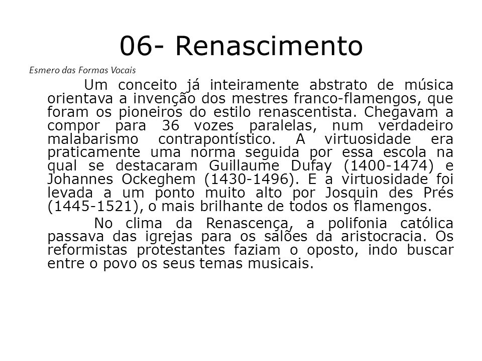 06- Renascimento Esmero das Formas Vocais.