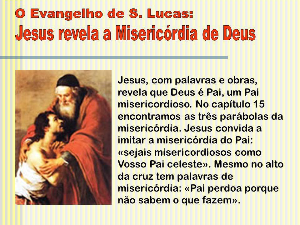 Jesus revela a Misericórdia de Deus