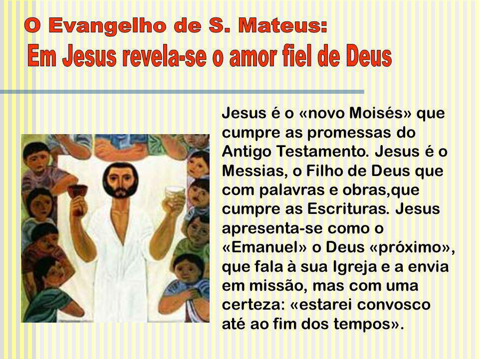 O Evangelho de S. Mateus: Em Jesus revela-se o amor fiel de Deus