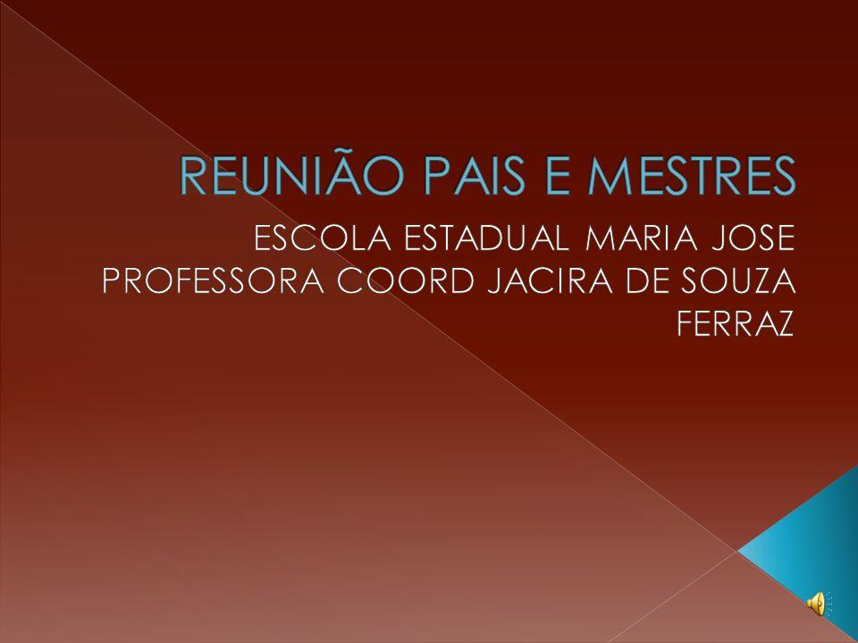 ESCOLA ESTADUAL MARIA JOSE PROFESSORA COORD JACIRA DE SOUZA FERRAZ