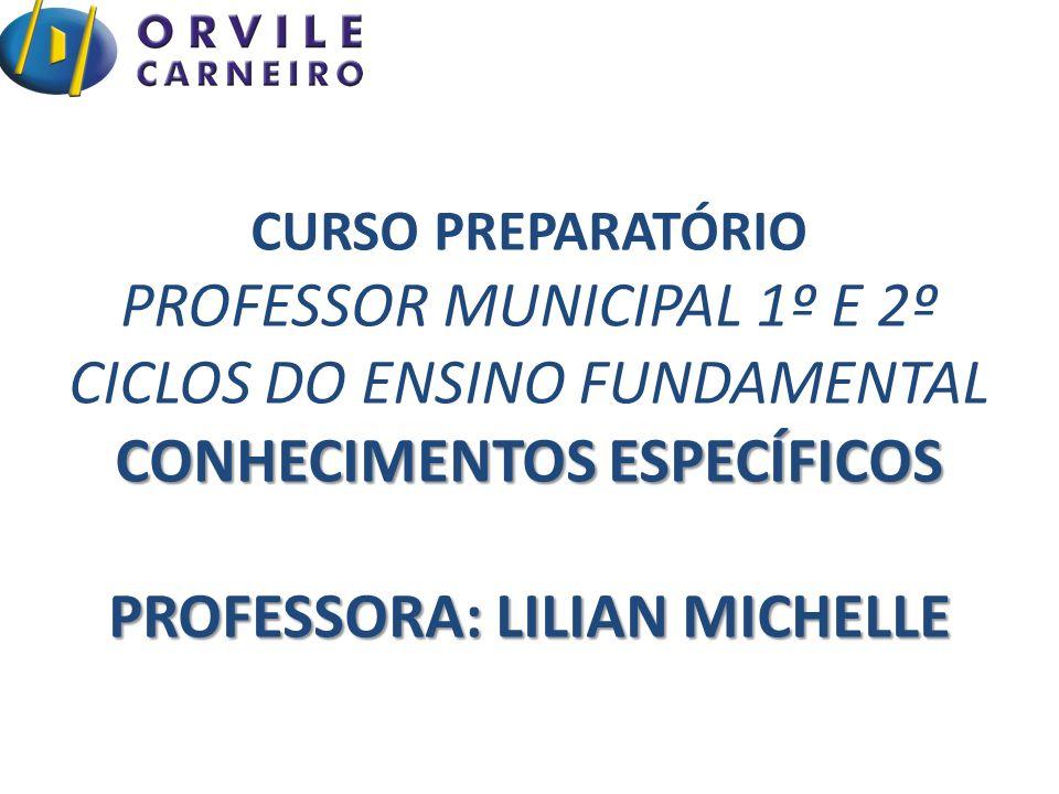 CONHECIMENTOS ESPECÍFICOS PROFESSORA: LILIAN MICHELLE