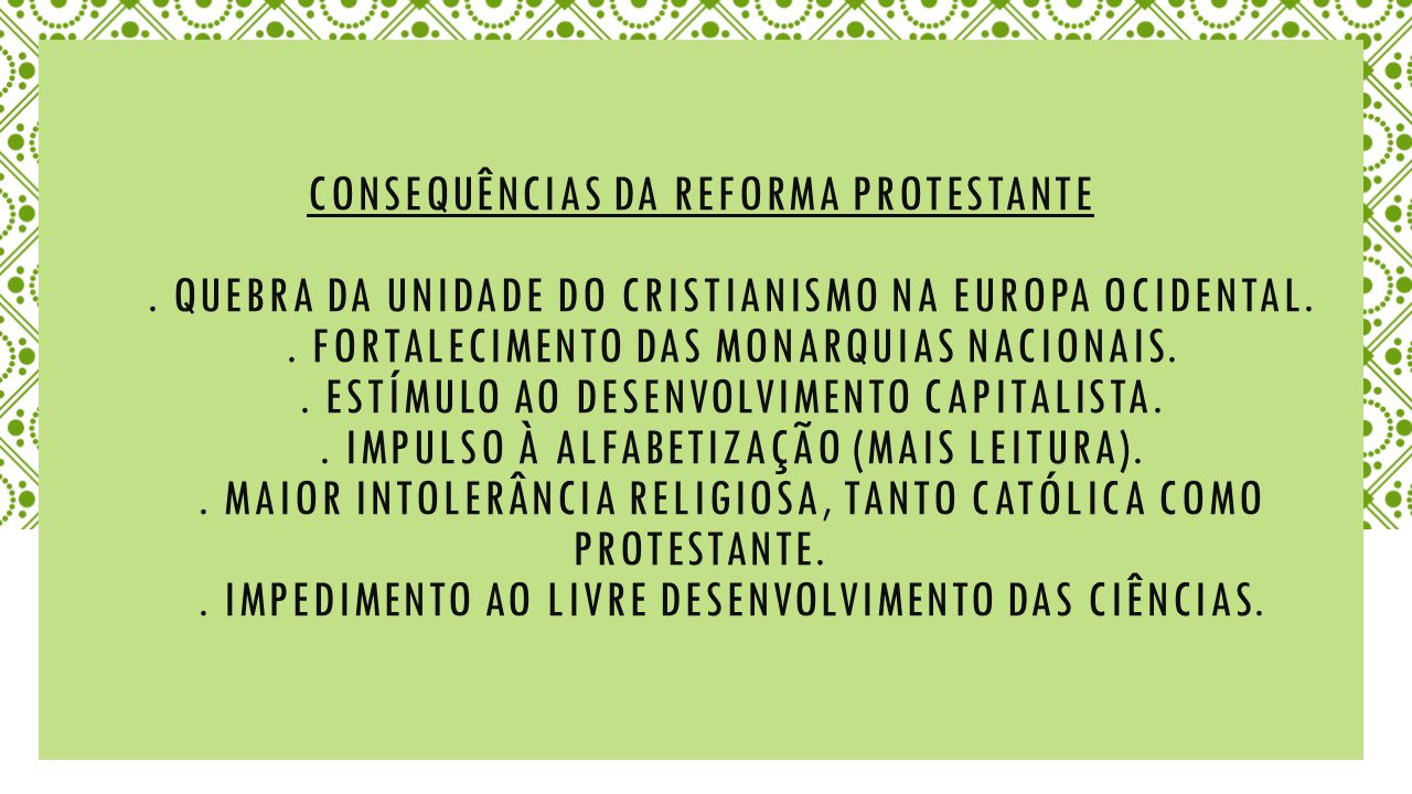CONSEQuÊNCIAS DA REFORMA PROTESTANTE