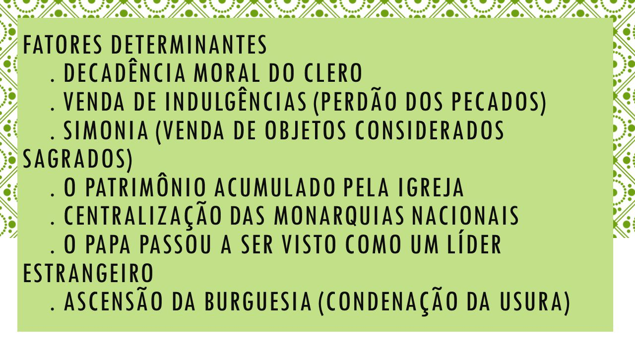 FATORES DETERMINANTES. Decadência moral do clero