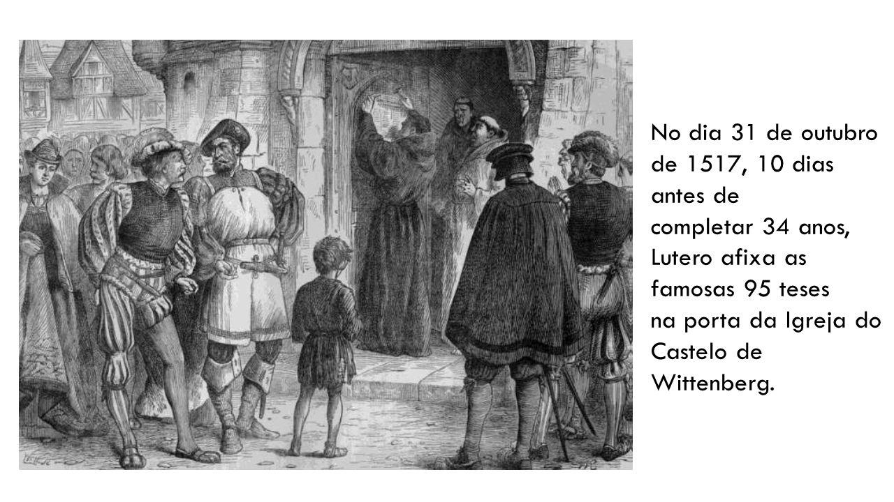 No dia 31 de outubro de 1517, 10 dias antes de