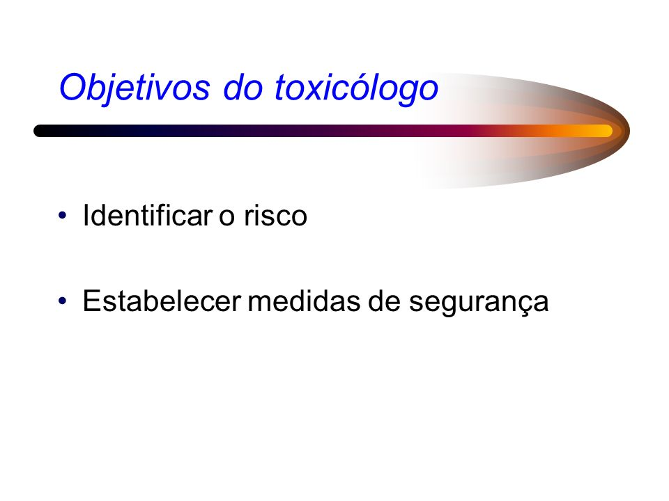 Objetivos do toxicólogo