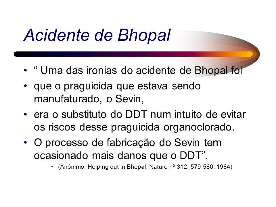 Acidente de Bhopal Uma das ironias do acidente de Bhopal foi