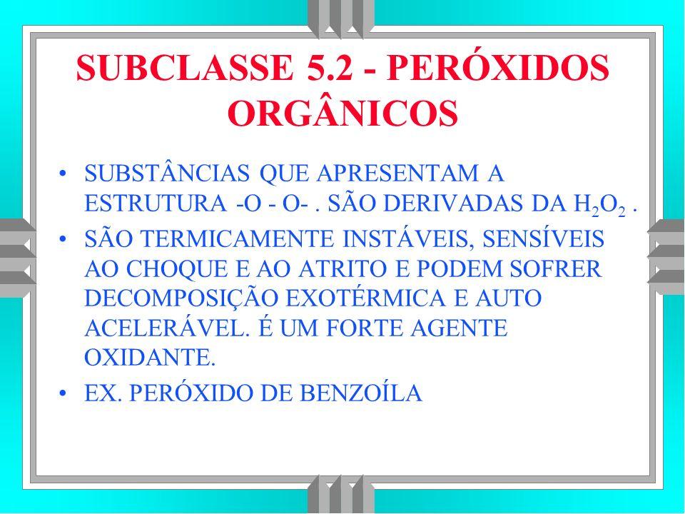 SUBCLASSE 5.2 - PERÓXIDOS ORGÂNICOS